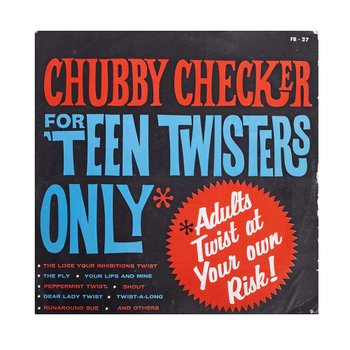 Chubby Checkers - For Teen Twisters Only