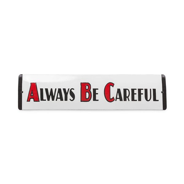 Foto do produto Placa Always Be Careful